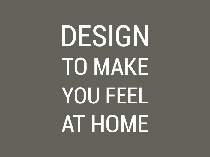 Design to make you feel at home